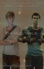 The Maze Trials (TMR Love Triangle) by gallyslilslut