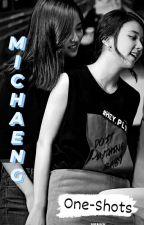 Michaeng- OneShots by Mi-Chaeng2324