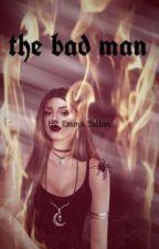 the bad man  by princess123emma123
