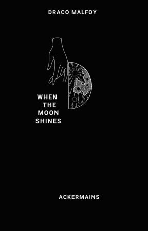 WHEN THE MOON SHINES ✪ DM by ackermains