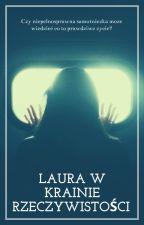 Laura w Krainie Rzeczywistości by LittleHikkikomori