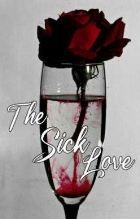 The sick love by kingStark1