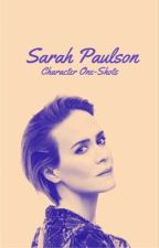 Sarah Paulson Character One Shots♡ by angelxsarahp