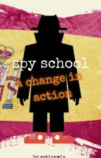 Spy School  A Change in Action by StuartGibbsIsTheBest