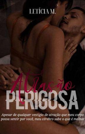 Atração Perigosa by leticia_crystal