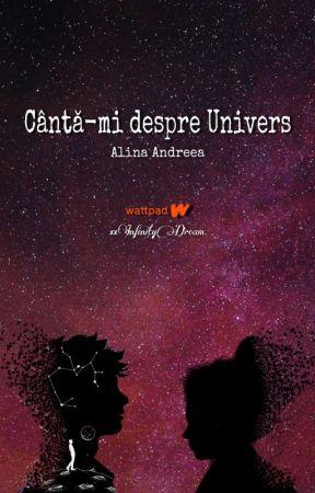 Cântă-mi despre Univers by xxInfinityDream