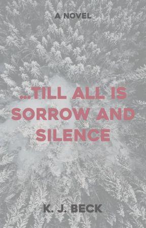 ...Till All Is Sorrow and Silence by ErrantFuture