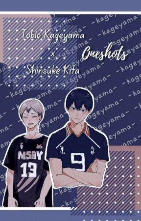    Oneshots    [Tobio Kageyama, Shinsuke Kita] by -kageyama-
