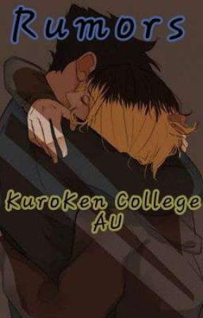 Rumors // KuroKen College AU by urlocalenbygay