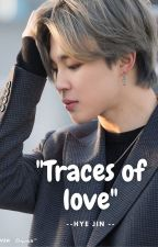 """Traces of love"" by Hyejin_army"