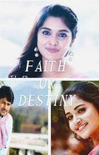 FAITH OR DESTINY by SAAVY7