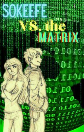 Sokeefe vs. the Matrix by Total_KOTLC_Fan