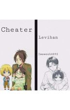cheater {leviHan} by imaweeb4892