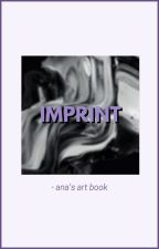 𝐈𝐌𝐏𝐑𝐈𝐍𝐓; art book by gotta_be_ana