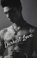 Darkest Love (Andy Black fanfic) by babygiraffebum
