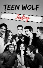 Teen Wolf // Texting by RottenCherry803