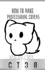 How to Make Professional Wattpad Covers by CloneTrooper30