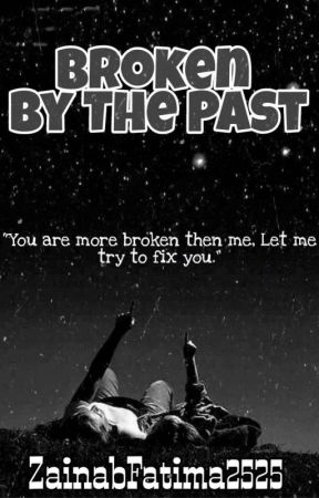 Broken By The Past (#2K's)✔ by ZainabFatima2525
