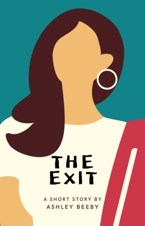 The Exit by AshBeeby