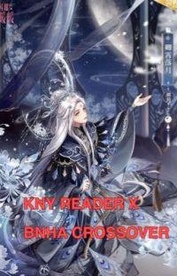 •KNY READER X BNHA•{BNHA CROSSOVER}• cover
