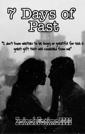 7 Days Of Past (#3K's) by ZainabFatima2525