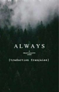 Always (A Draco Malfoy Story) {Traduction française} cover