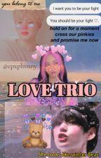 """Love Trio"" [PJM+KTH] by epxphvnyy"
