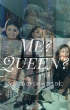 Me? Queen? by lexfromcatering