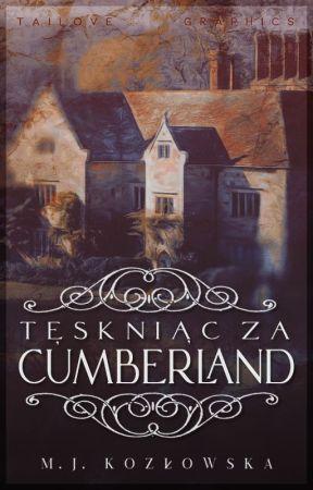Tęskniąc za Cumberland || Tom II || 3 kwietnia 2021 by Tail90