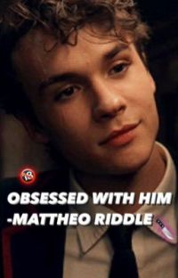 obsessed with him -mattheo riddle cover