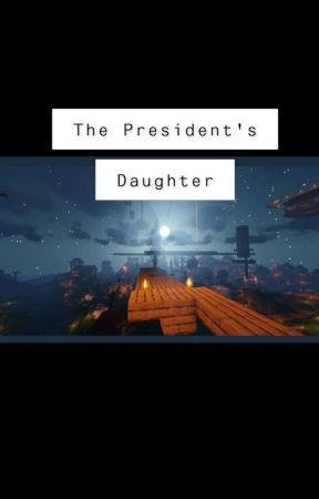 the president's daughter  by greta_brooks14