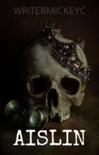 AISLIN by WriterMickeyC