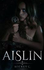 AISLIN by WriterMickeyC