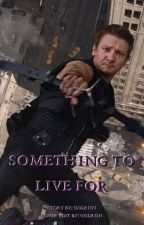 Something to live for (Clint Barton x Reader)(Hawkeye) by Golriin