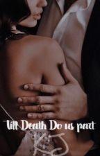 Till Death Do Us Part [MAFIA] by KieraWritesX0