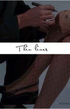 Thin Lines by oliviaxxwrites