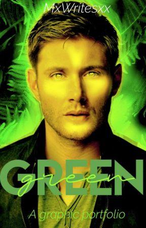 Green: A Graphic Portfolio by MxWritesxx