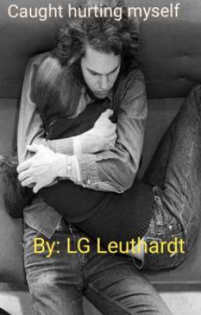 Caught hurting myself  by LG88Leuthardt