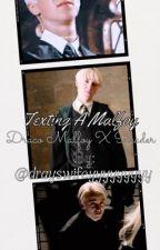 Texting A Malfoy//Draco X Reader by drayswifeeeyyyyyyyyy