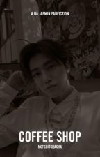 coffee shop - na jaemin by nctsbitchacha
