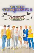 My dear stepbrothers pt.2 (one shots) Bts ff by aarushiaries123
