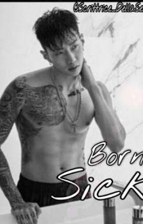 BORN SICK (Jay Park) by Scrittrice_DellaSera