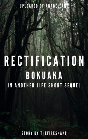 ♥Rectification♥   A Bokuaka Fanfic by Anabellah6