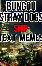 Bungou stray dogs ship text memes!! by MeiHalo