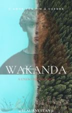 WAKANDA - O amor põe fim à guerra by BEAUANYSTAN31