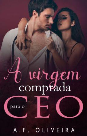 A Virgem Comprada para o CEO by Autora_AF_Oliveira