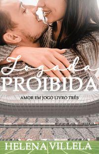 Jogada Proibida ( AMOR EM JOGO LIVRO 3) cover