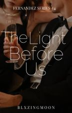 The Light Before Us (Fernandez Series#4) by blxzingmoon