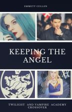 Keeping The Angel (An Emmett Cullen Love Story) by SerenaChintalapati