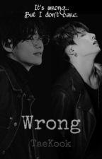 WRONG || TaeKook by nEoMuLoNlY